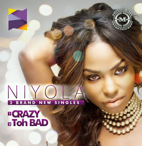 Niyola - Crazy + Toh Bad [Single Cover]