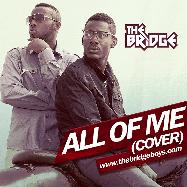 New Music: The Bridge - All of Me (John Legend Cover ...
