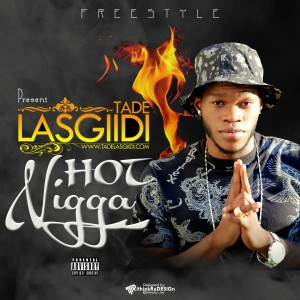 LasGiiDi - Hot Nigga Freestyle