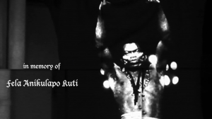 in memory of Fela Kuti