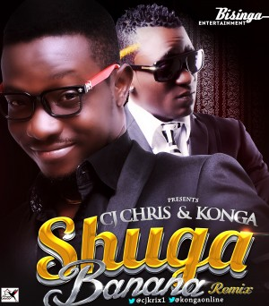 Cj Chris X Konga - shuga Banana remix