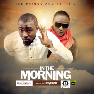 Ice-Prince-Ft-Terry-G-In-The-Morning--300x300