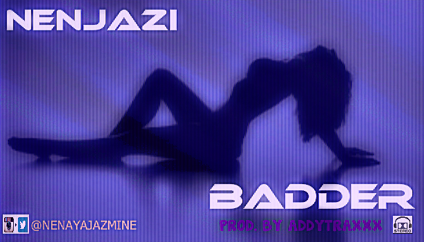 Nenjazi - BADDER [prod. by Addytraxx] Artwork