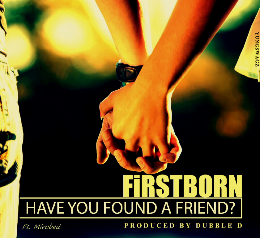 FiRSTBORN - HAVE YOU FOUND A FRIEND [Artwork]