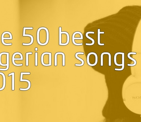 best nigerian songs 2015