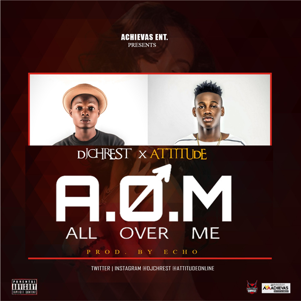 DJ Chrest - All Over Me Ft. Attitude