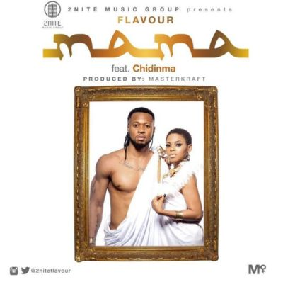 Flavour Ft  Chidinma – Mama | Download MP3