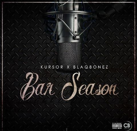 Kursor & Blaqbonez - Bar Season