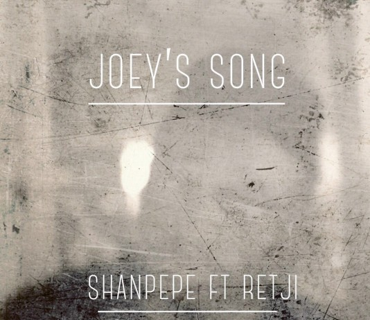 Shanpepe - Joey's Song Ft Retji