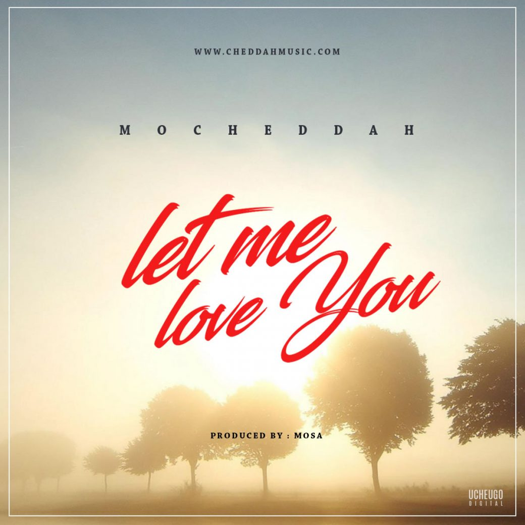PREMIERE: Mo'Cheddah – Let Me Love You | Download MP3