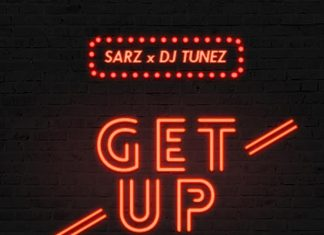 Sarz X DJ Tunez - Get Up Ft. Flash
