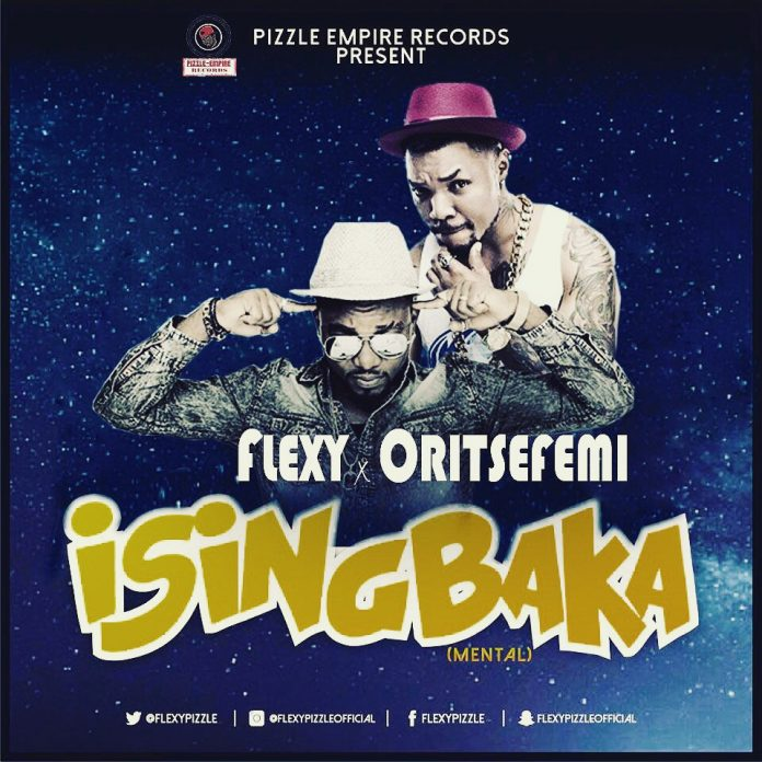 Flexy - Isingbaka Ft. Oritsefemi
