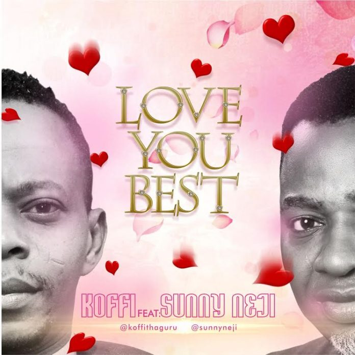 Koffi - Love You Best Ft. Sunny Neji