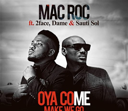 Mac Roc Ft. 2Face, Dame, Sauti Sol - Oya Come Make We Go (Rock Cover)