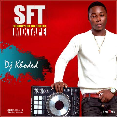 DJ Khoded - SFS Mixtape (Strictly For The Street)