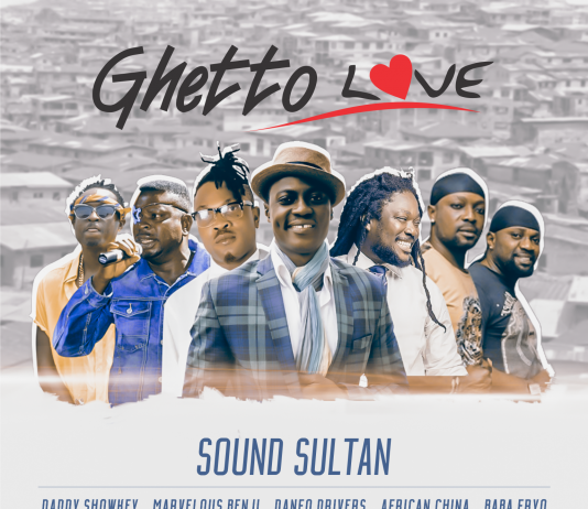 Sound Sultan - Ghetto Love Ft. Daddy Showkey, Baba Fryo, Marvelous Benji, African China & Danfo Drivers