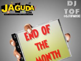 Jaguda End Of The Month Mixtape - Hosted By DJ TOF (FEB. 2017)