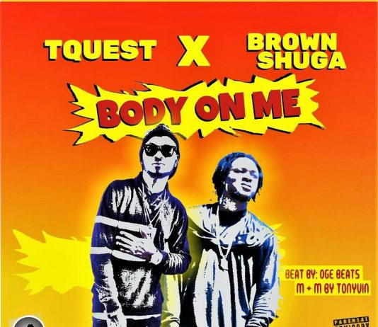TQuest - Body On Me Ft. Brown Shuga