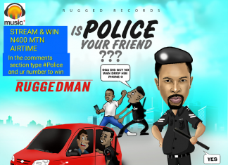 Ruggedman - Is Police Your Friend