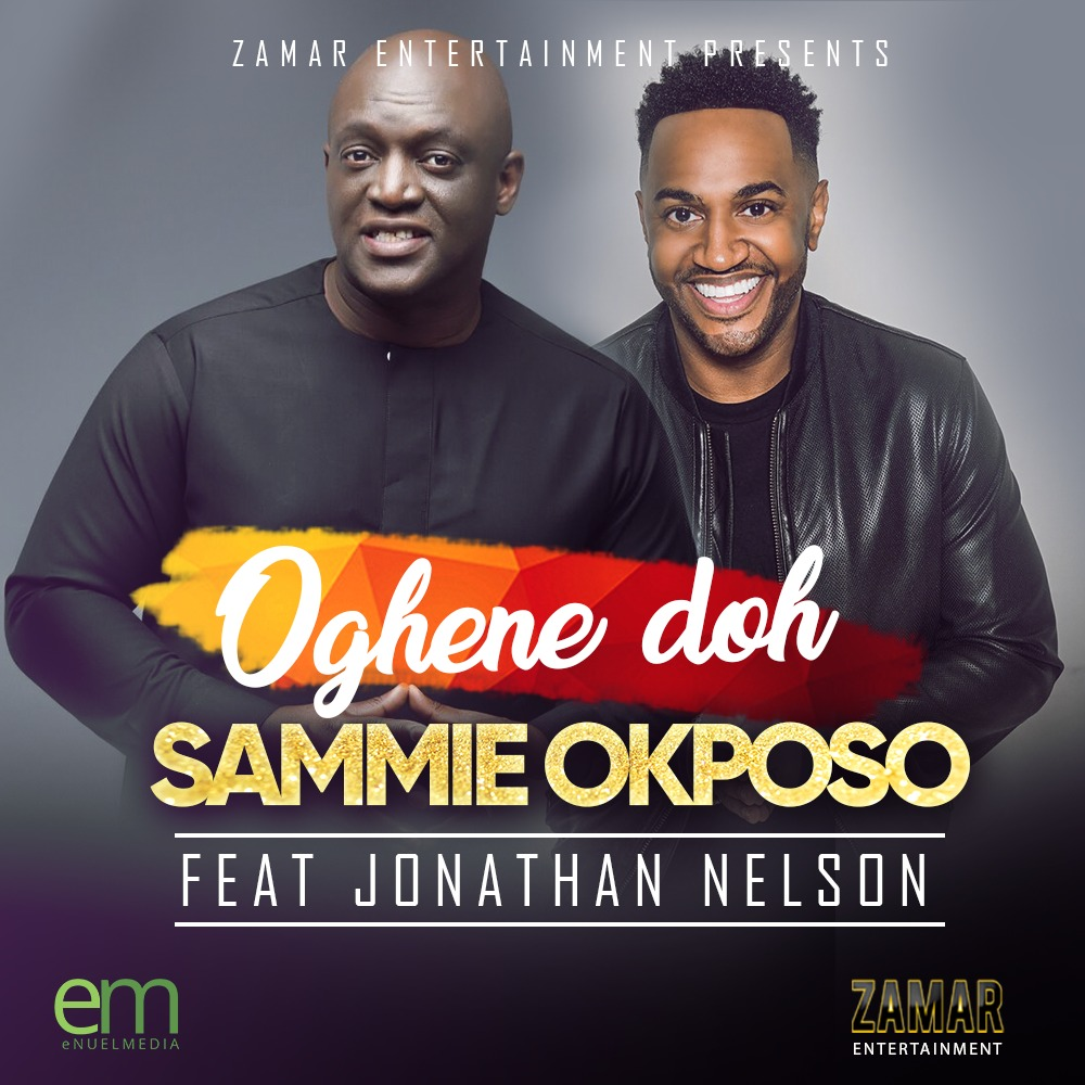 Sammie Okposo - Oghene Doh ft Nelson Jonathan | Download Mp3