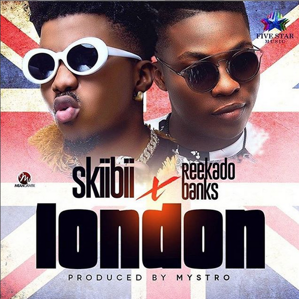 Skiibii - London Ft. Reekado Banks