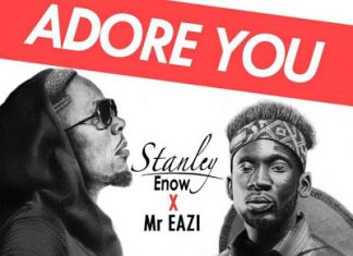 Stanley Enow – Adore You ft. Mr Eazi