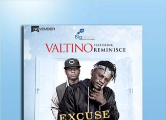 Valtino - Excuse Me Ft. Reminisce
