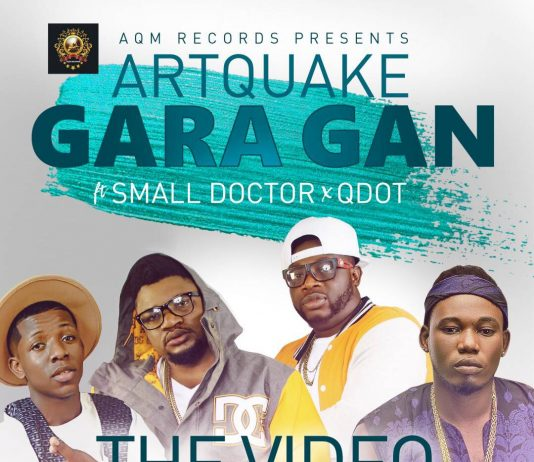Artquake - Gara Gan Ft Small Doctor & Qdot