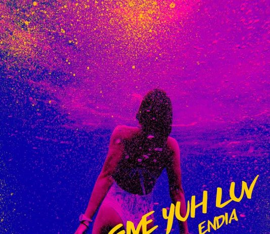 Endia - Give Yuh Love