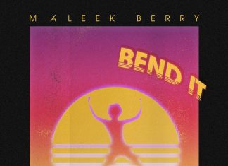 Maleek Berry – Bend It