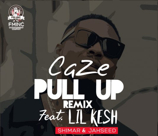 Caze - Pull Up (Remix) Ft. Lil Kesh, Shimar & Jahseed