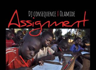 DJ Consequence - Assignment Ft. Olamide