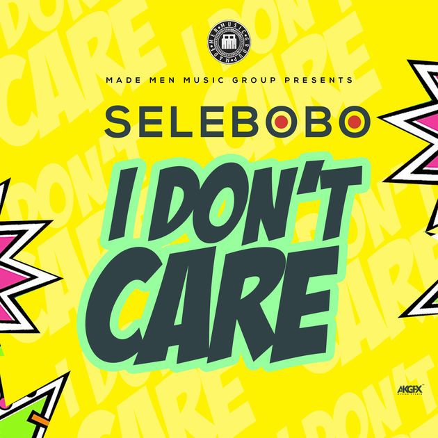 Who Cares Song Dwnload: DOWNLOAD MP3: Selebobo – I Don't Care