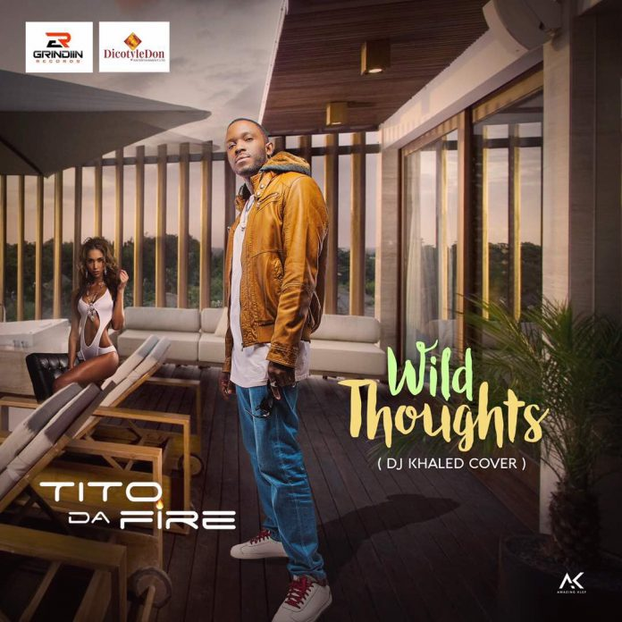 Tito Da.Fire - Wild Thoughts (DJ Khaled Cover)