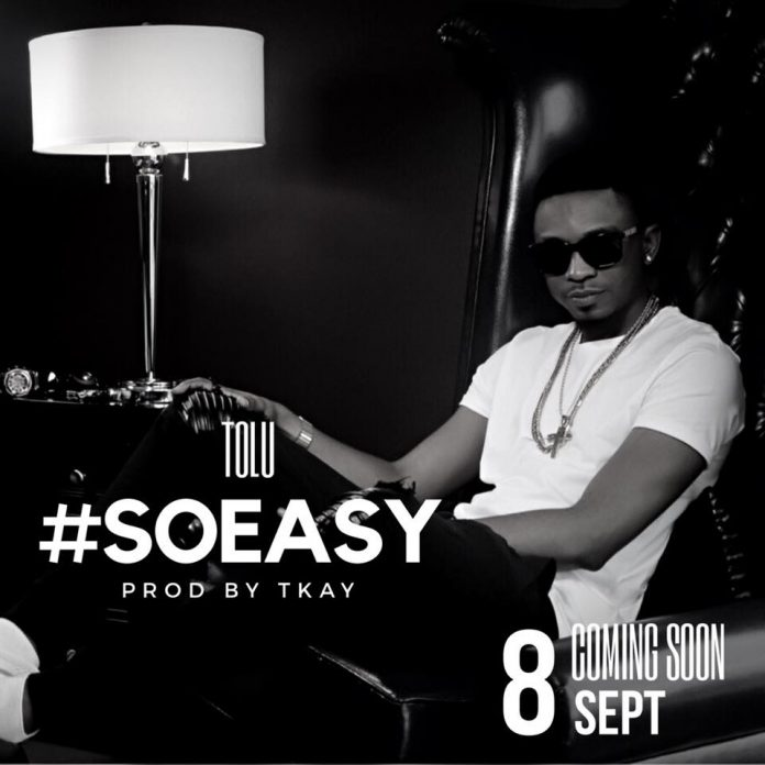 Tolu - So Easy (Prod. By TKAY)