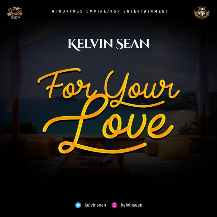 Kelvin Sean – For Your Love