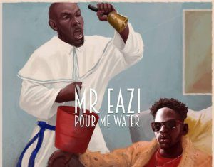 Mr Eazi – Pour Me Water
