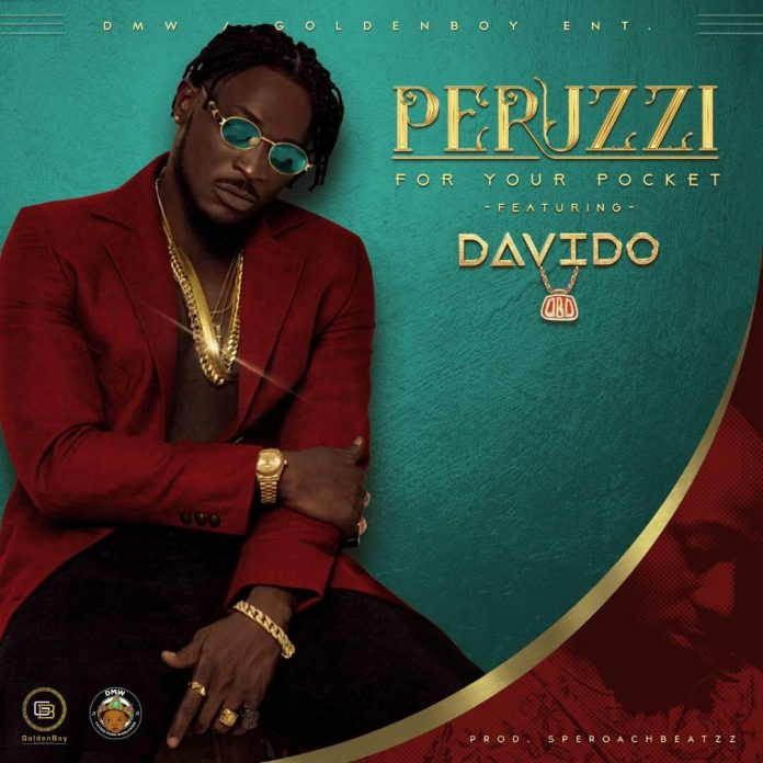 Peruzzi - For Your Pocket (Remix) Ft. Davido