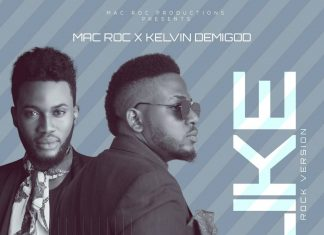 Mac Roc X Kelvin Demigod - Like (Reekado Banks Rock Cover)