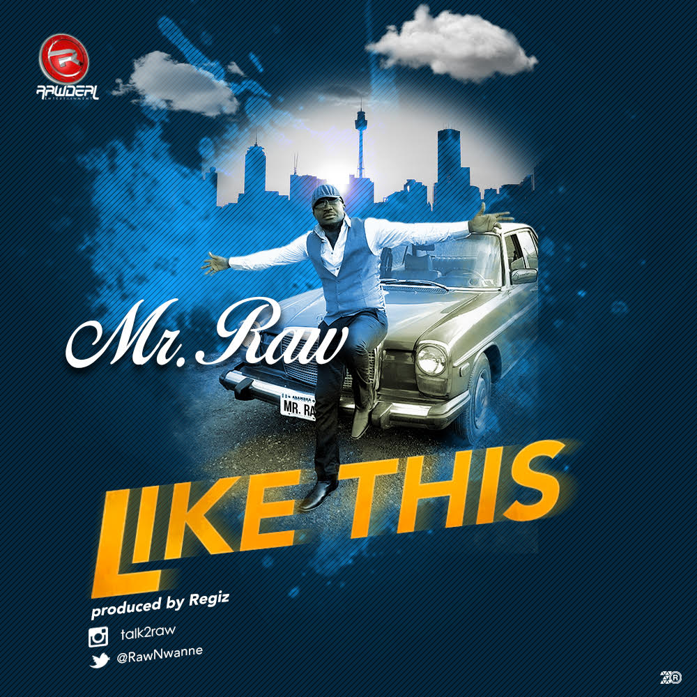 Mr Raw – Like This (Prod. By Regiz)