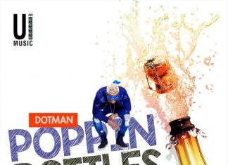 Dotman – Poppin Bottles