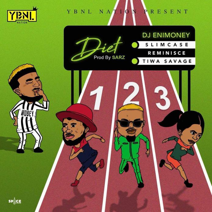 DJ Enimoney - Diet Ft. Slimcase, Reminisce & Tiwa Savage