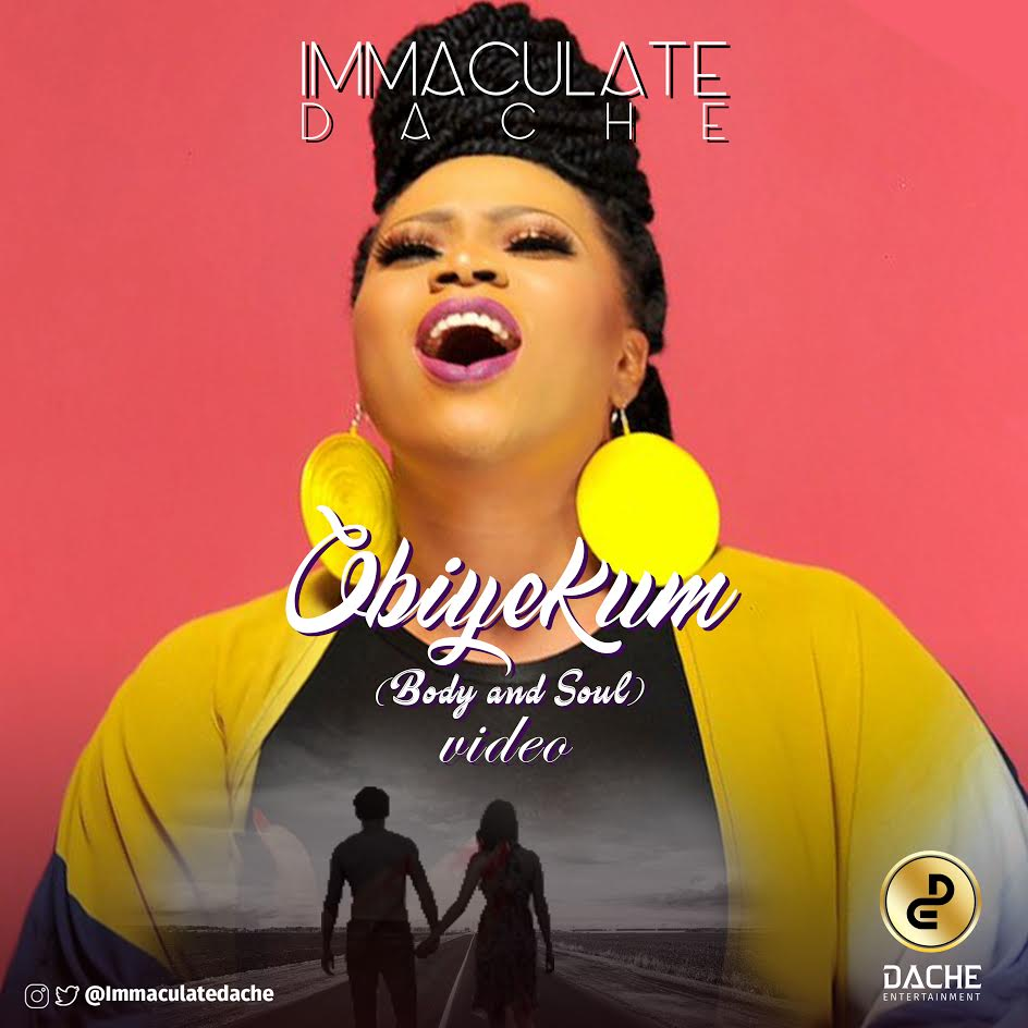VIDEO: Immaculate Dache – Obiyekum (Body & Soul)