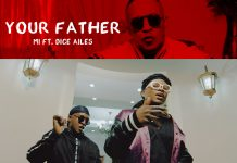 MI Abaga - Your Father Ft. Dice Ailes