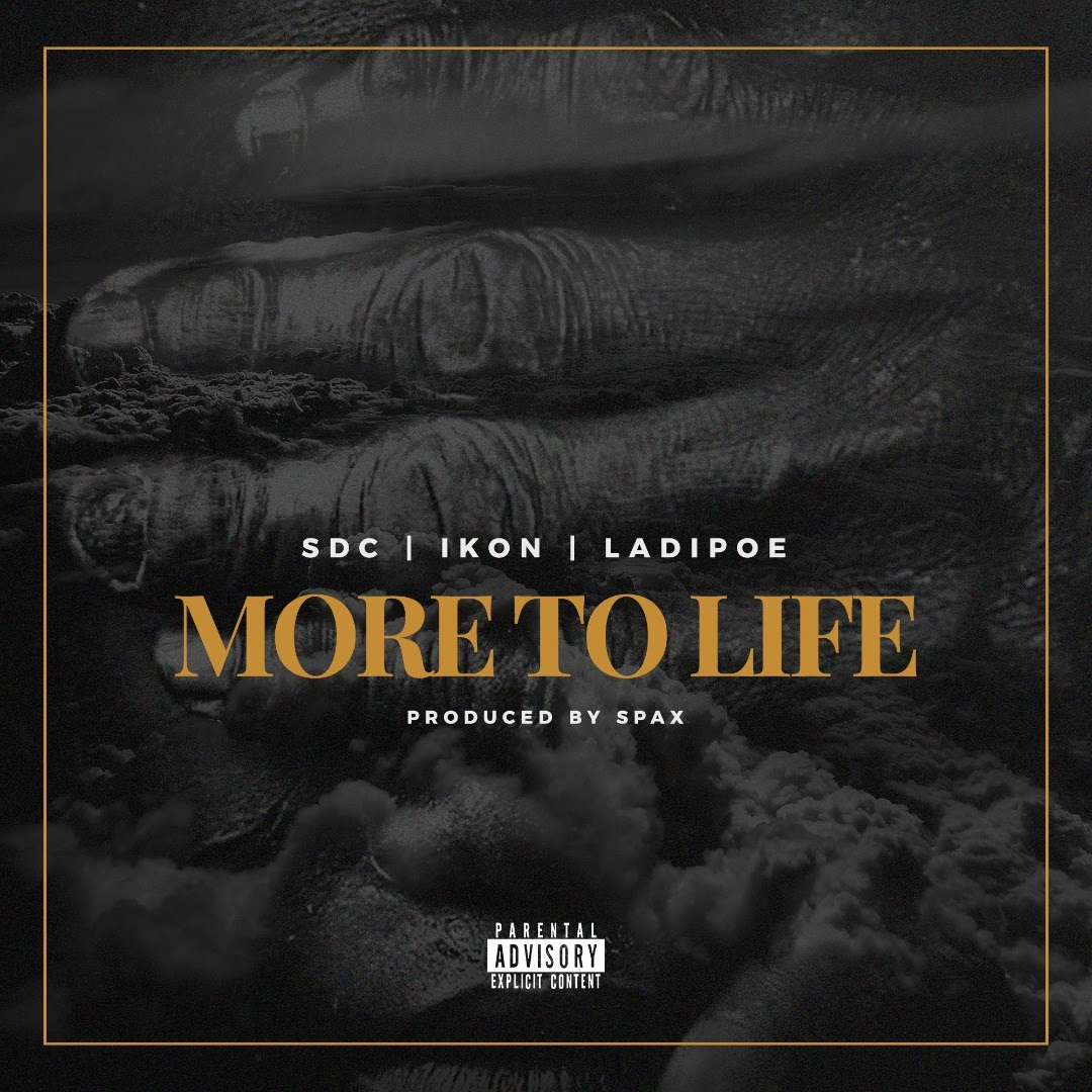 SDC, Ikon & LadiPoe – More To Life