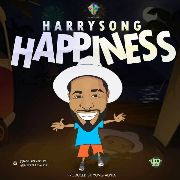 Harrysong – Happiness (Prod  By Yung Alpha) | Download Mp3