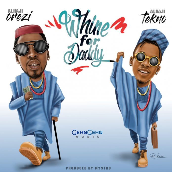 Orezi - Whine For Daddy Ft. Tekno