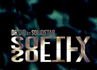 Dr SiD - Softly Ft Solidstar