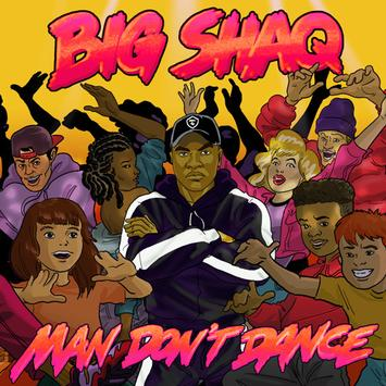 Big Shaq Man Don't Dance