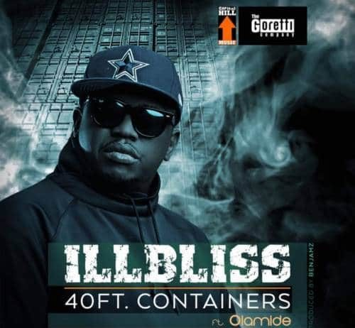 iLLbliss - 40 Feet Container ft. Olamide